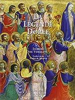 La Légende dorée de Jacques de Voragine illustrée par les peintres de la Renaissance italienne de Jacques de voragine