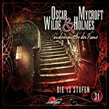 Oscar Wilde & Mycroft Holmes - Sonderermittler der Krone: Folge 31: Die 13 Stufen