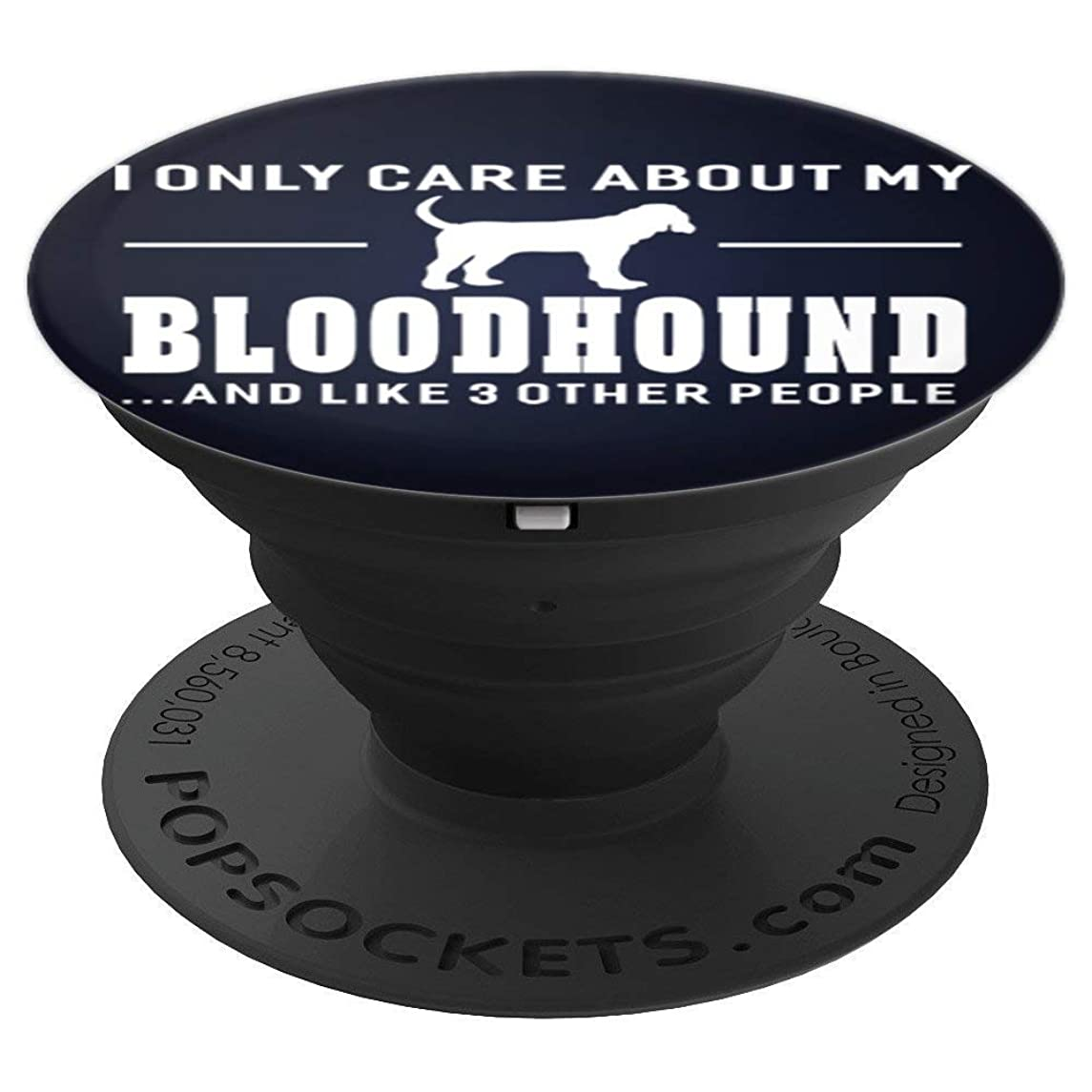 I Only Care About My Bloodhound Dog Pop Socket - PopSockets Grip and Stand for Phones and Tablets