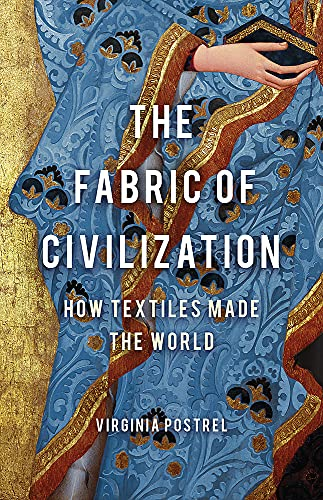Image of The Fabric of Civilization: How Textiles Made the World