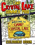 Camp Crystal Lake Summer 1980 Coloring Book: A Must-Have Coloring Book For Halloween With A Bunch Of Flawless Images Of Friday The 13th Camp Crystal ... 1980 For Adults To Relax And Relieving Stress