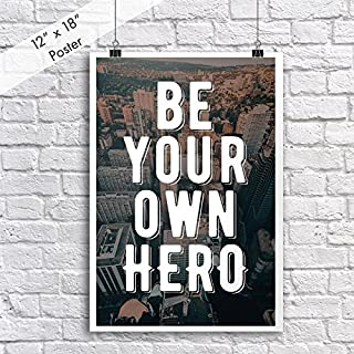 JSC442 Be Your Own Hero Poster | 18-Inches By 12-Inches | Motivational Inspirational | Premium 100lb Gloss Poster Paper