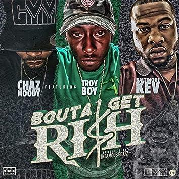 Bouta Get Ri$H