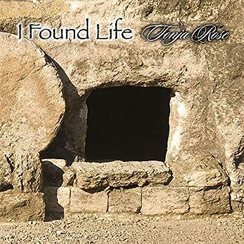 I Found Life