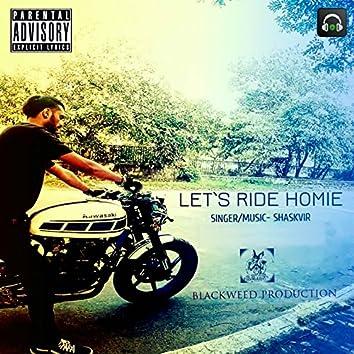 Let's Ride Homie