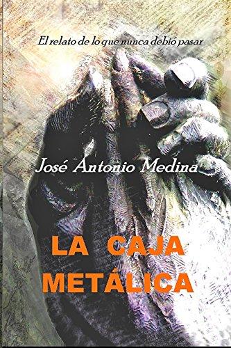 La caja metálica - José Antonio Medina 61jPnXjTI2L