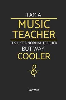 I'm A Music Teacher | Notebook: Music Teacher Notebook / Journal - Great Accessories & Gift Idea for Teacher Appreciation Day or Retirement.