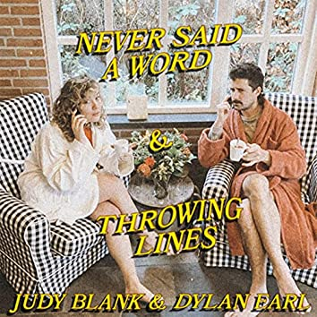 Never Said A Word / Throwing Lines