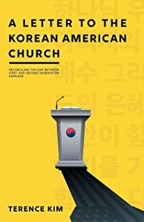A Letter to the Korean American Church: Reconciling the Gap Between First and Second Generation Koreans