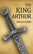 King Arthur Collection (Including Le Morte d'Arthur, Idylls of the King, King Arthur and His Knights, Sir Gawain and the G...