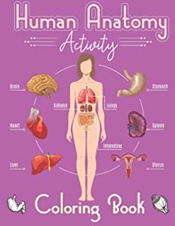 Human Anatomy Activity Coloring Book: Perfect gift for best friend. an Entertaining and Instructive Guide to the Human Bod...