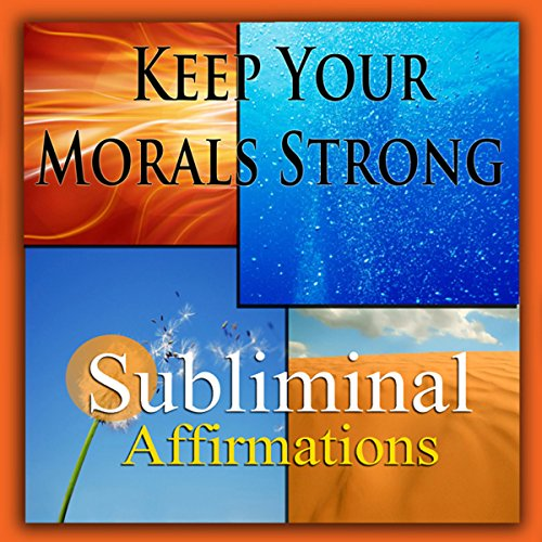 Keep Your Morals Strong Subliminal Affirmations audiobook cover art