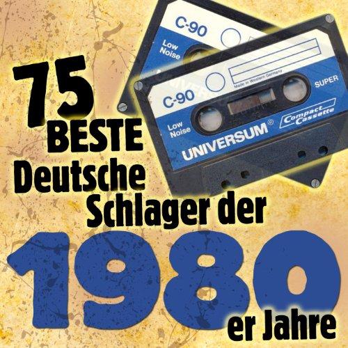 Die 75 besten Deutschen Schlager der 1980er Jahre