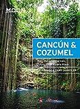 Moon Cancún & Cozumel: With Playa del Carmen, Tulum & the Riviera Maya (Travel Guide) (English Edition)