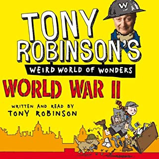 Tony Robinson's Weird World of Wonders! World War II audiobook cover art