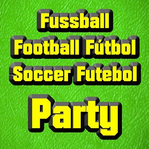 Fussball Football Fútbol Soccer Futebol Party