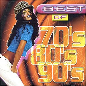 Best of the 70's 80's & 90's