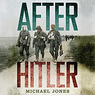 After Hitler     The Last Days of the Second World War in Europe              By:                                                                                                                                 Michael Jones                               Narrated by:                                                                                                                                 Simon Shepherd                      Length: 13 hrs and 47 mins     39 ratings     Overall 4.7