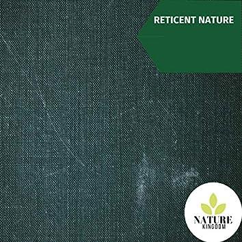 Reticent Nature