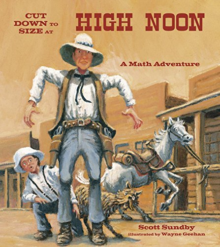 Cut Down to Size at High Noon (Charlesbridge Math Adventures)