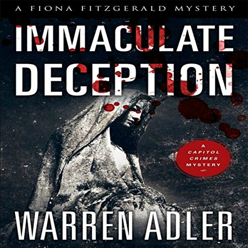 Immaculate Deception     Fiona Fitzgerald Mystery Series, Book 6              By:                                                                                                                                 Warren Adler                               Narrated by:                                                                                                                                 Stevie Puckett                      Length: 7 hrs and 28 mins     1 rating     Overall 5.0