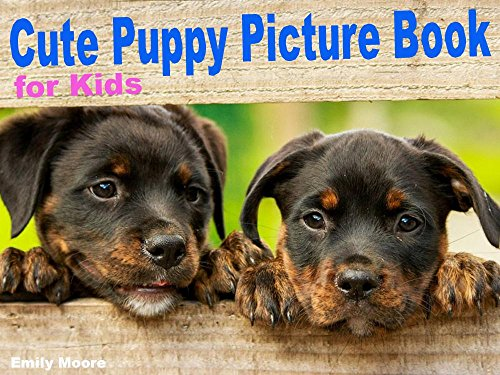 Amazon Com Cute Puppy Picture Book For Kids Adorable Pictures Of Little Puppies In Group Baby Dog Photo Books For Toddlers Dog Book Gifts For Boys Girls Ebook Moore Emily Kindle Store