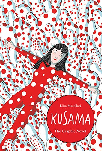 Compare Textbook Prices for Kusama: A Graphic Biography Illustrated Edition ISBN 9781786277169 by Macellari, Elisa
