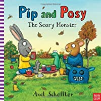 Scary Monster (Pip and Posy) by Axel Scheffler(2011-10-01)