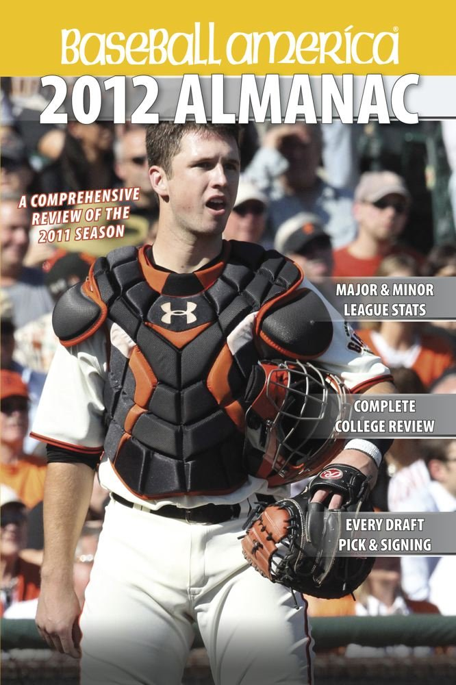Image OfBaseball America 2012 Almanac: A Comprehensive Review Of The 2011 Season (Baseball America Almanac)