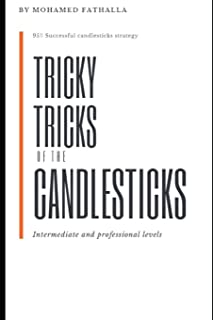 Tricky Tricks of the Candlesticks: Intermediate and professional levels