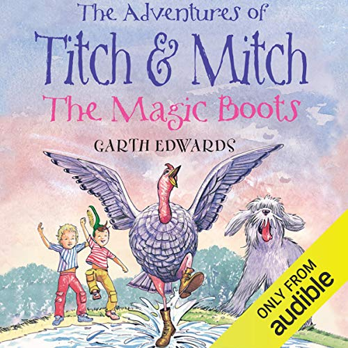The Adventures of Titch and Mitch: The Magic Boots audiobook cover art