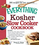 The Everything Kosher Slow Cooker Cookbook: Includes Chicken Soup with Lukshen Noodles, Apple-Mustard Beef...