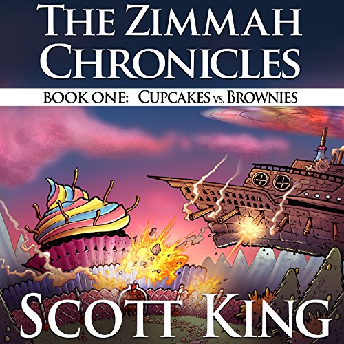 Cupcakes vs. Brownies - Zimmah Chronicles Volume 1 audiobook cover art