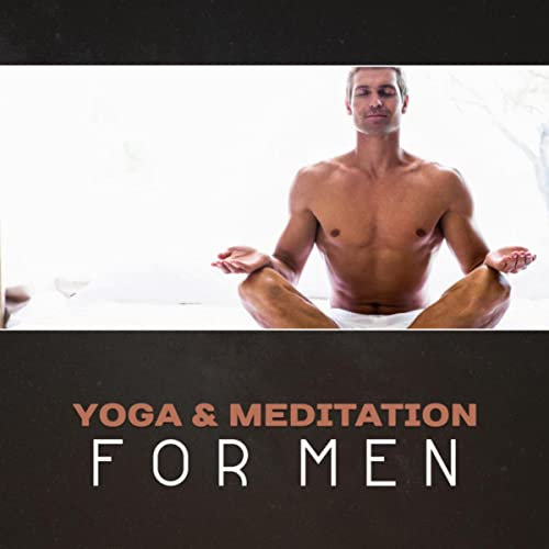 Yoga & Meditation for Men - Relaxed Muscles, Calm Mind ...