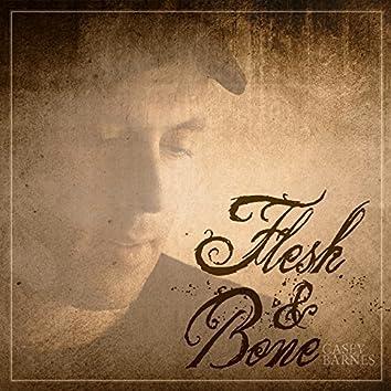 Flesh & Bone