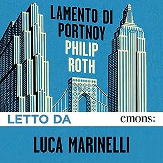 Lamento di Portnoy                   Di:                                                                                                                                 Philip Roth                               Letto da:                                                                                                                                 Luca Marinelli                      Durata:  8 ore     370 recensioni     Totali 4,5