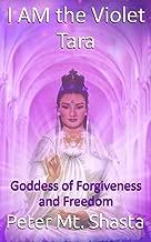I Am the Violet Tara: Goddess of Forgiveness and Freedom