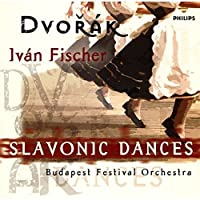 Dvorak: Slavonic Dances by Ivan Fischer (2015-05-27)