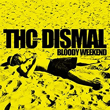 Bloody Weekend (feat. Dismal) [Milestone Edition]