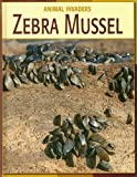 Zebra Mussel (Animal Invaders)