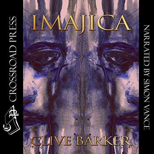 Imajica                   By:                                                                                                                                 Clive Barker                               Narrated by:                                                                                                                                 Simon Vance                      Length: 37 hrs and 20 mins     1,280 ratings     Overall 4.2
