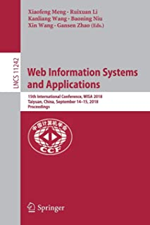 Web Information Systems and Applications: 15th International Conference, WISA 2018, Taiyuan, China, September 14-15, 2018,...