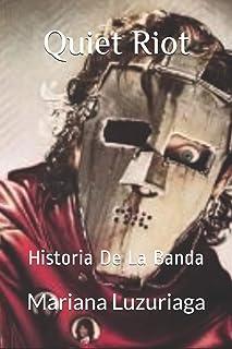 Quiet Riot: Historia De La Banda