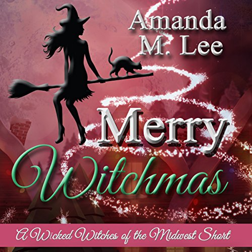 Merry Witchmas: A Wicked Witches of the Midwest Short audiobook cover art