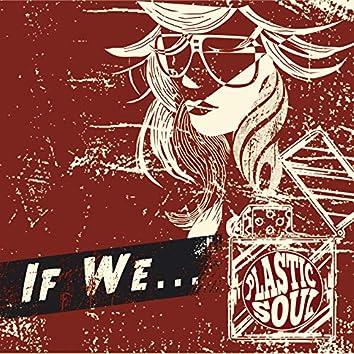 If We...
