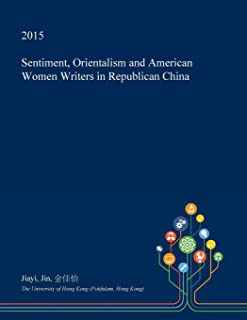 Sentiment, Orientalism and American Women Writers in Republican China