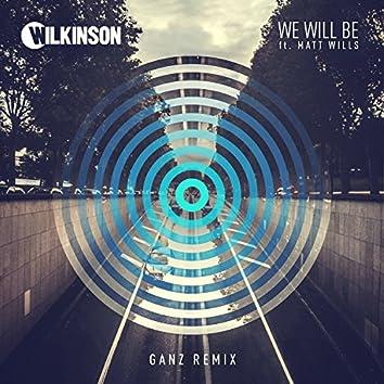 We Will Be (GANZ Remix)
