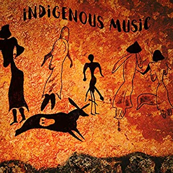 Indigenous Music: Traditional Instrumental Music Of The Indigenous Peoples Of The World