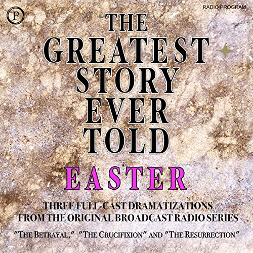 The Greatest Story Ever Told: Easter audiobook cover art