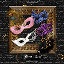 Guest Book: Masquerade Party Guestbook, Fun Keepsake Guests Sign in, Write in Messages Comments Book BONUS Gift Log Tracker and Guest List for Names, ... Party, Wedding Decorated Interior Pages